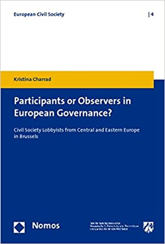Book Participants or Observers in European Governance?: Civil Society Lobbyists from Central and Eastern Europe in Brussels (European Civil Society)