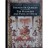 Pleasures and Pains of Opium, Thomas de Quincey, 0146001826