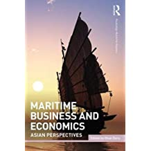 Maritime Business and Economics: Asian Perspectives