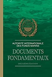 Autorit?? internationale des fonds marins : documents fondamentaux by International Seabed Authority (2013-06-25)
