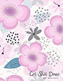 #3: Get Shit Done: Daily Weekly Monthly Calendar Planner | 12 Months Jan - Dec 2019 For Academic Agenda Schedule Organizer Logbook and Journal Notebook Planners With To Do List | Pink Floral Cover