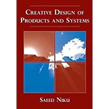 Creative Design of Products and Systems by Saeed B. Niku (2008-11-03)
