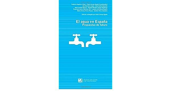 El Agua En España: Propuestas De Futuro (Encuentros): Amazon.es: VV.AA., VV.AA.: Libros