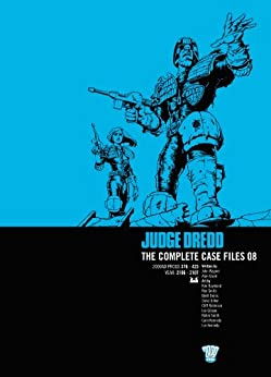 Judge Dredd: The Complete Case Files 08 (Judge Dredd The Complete Case Files) by [Wagner, John, Grant, Alan]