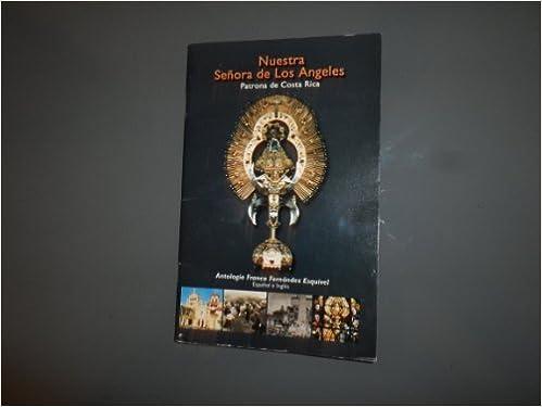Nuestra Senora de los Angeles: Patrona de Costa Rica: Franco Fernandez Esquivel: Amazon.com: Books