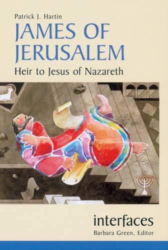 James Of Jerusalem: Heir to Jesus of Nazareth (Interfaces) pdf epub