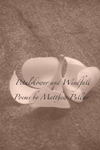 Amazoncom Petalshower And Windfall Ebook Matthew Pullar