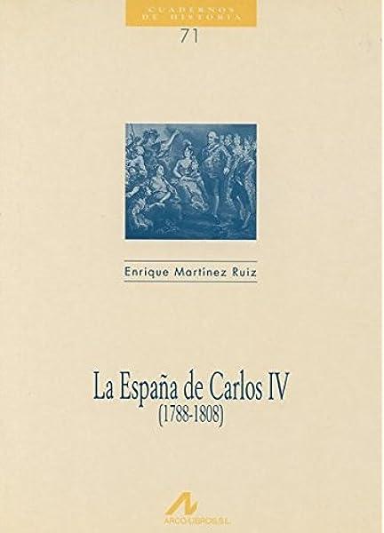 La españa de Carlos IV 1788-1808 Cuadernos de historia: Amazon.es: Martínez Ruiz, Enrique: Libros