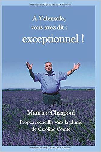 Amazon fr - Á VALENSOLE, VOUS AVEZ DIT : EXCEPTIONNEL ! - Maurice