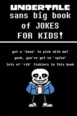Undertale Sans Big Book of JOKES for Kids: Sans: Amazon com