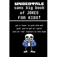 Undertale Sans Big Book of JOKES for Kids