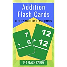 ADDITION FLASH CARDS: 0 To 12  Addition Flash Cards For Kids (Math Flash Cards Book 2)