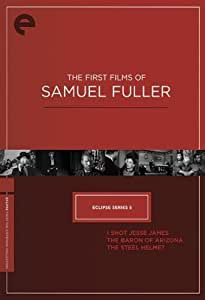 Eclipse Series 5 - The First Films of Samuel Fuller (The Baron of Arizona / I Shot Jesse James / The Steel Helmet) (Criterion Collection) [Import]