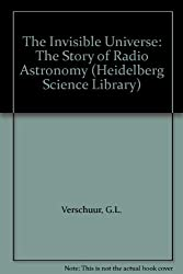 The Invisible Universe: The Story of Radio Astronomy (Heidelberg Science Library)
