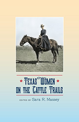 Texas Women on the Cattle Trails (Sam Rayburn Series on Rural Life, sponsored by Texas A&M University-Commerce)