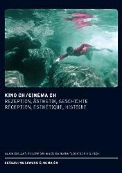 Kino CH /Cinéma CH: Rezeption, Ästhetik, Geschichte / Réception, esthétique, histoire