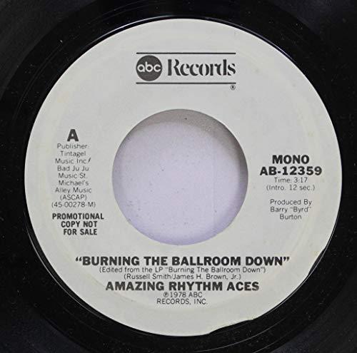 Amazing Rhythm Aces 45 RPM Burning the Ballroom Down / Burning the Ballroom Down (Amazing Rhythm Aces Burning The Ballroom Down)