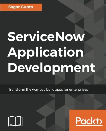 Servicenow Application Development  Transform The Way You Build Apps For Enterprises