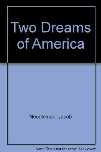 two dreams of america essays on deepening the american dream  two dreams of america essays on deepening the american dream paperback