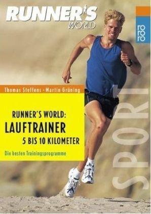 Runner's World: Lauftrainer 5 bis 10 Kilometer: Die besten Trainings-Programme