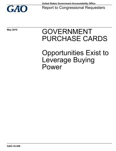 Government purchase cards, opportunities exist to leverage buying power : report to congressional requesters. pdf epub