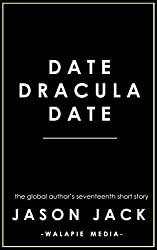 Date, Dracula, Date (Walapie Stories Book 17)