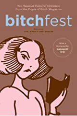 BITCHfest: Ten Years of Cultural Criticism from the Pages of Bitch Magazine Kindle Edition