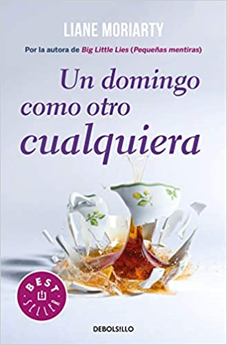 Un domingo como otro cualquiera (BEST SELLER): Amazon.es: Liane Moriarty, Jesús De La Torre Olid;Eva Carballeira Díaz;: Libros