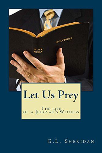 Let Us Prey: the life of a Jehovah's Witness