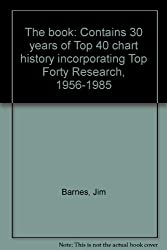 The book: Contains 30 years of Top 40 chart history incorporating Top Forty Research, 1956-1985