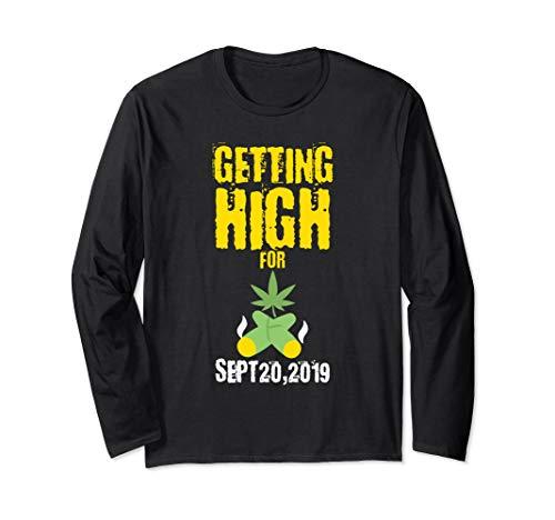 Getting High Sept 20, 2019 Marijuana Weed Funny Gift Idea Long Sleeve T-Shirt