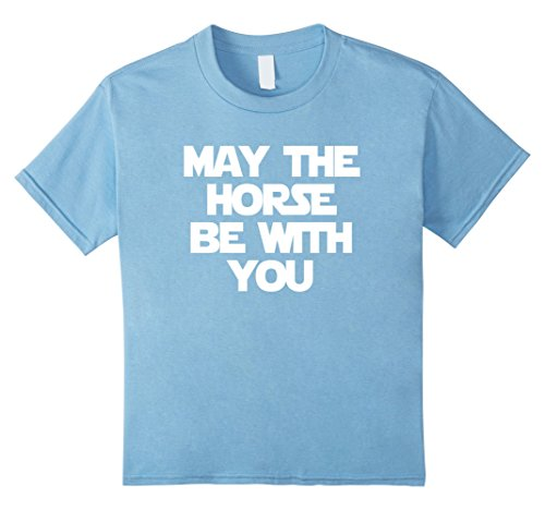 Kids May The Horse Be With You T-Shirt funny saying horses humor 6 Baby Blue