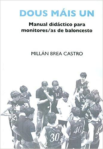 Dous máis un: Manual didáctico para monitores/as de baloncesto ...
