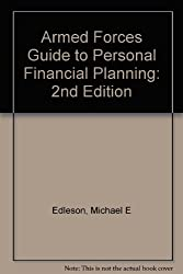 Armed Forces Guide to Personal Financial Planning: Strategies for Managing Your Budget- Savings- Insurance- Taxes- and Investments