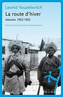 La Route d'hiver : Iakoutie : 1022-1923