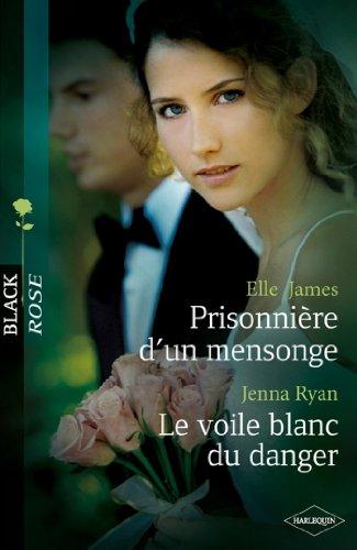 Prisonnière dun mensonge - Le voile blanc du danger (Black Rose) (French Edition)