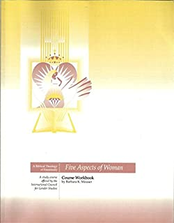Five aspects of woman a biblical theology of femininity barbara five aspects of woman a biblical theology of femininity course workbook fandeluxe Choice Image