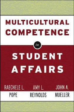 Raechele L. Pope: Multicultural Competence in Student Affairs (Hardcover); 2004 Edition