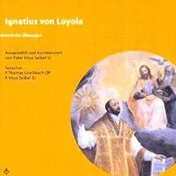 Ignatius von Loyola. Geistliche Übungen