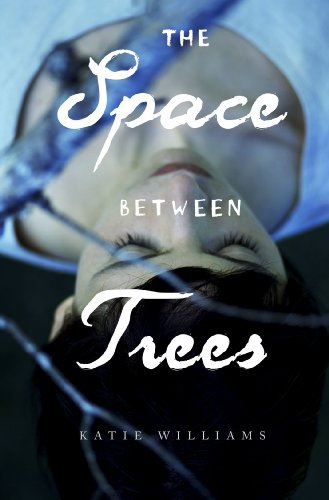 The Space Between Trees by [Williams, Katie]