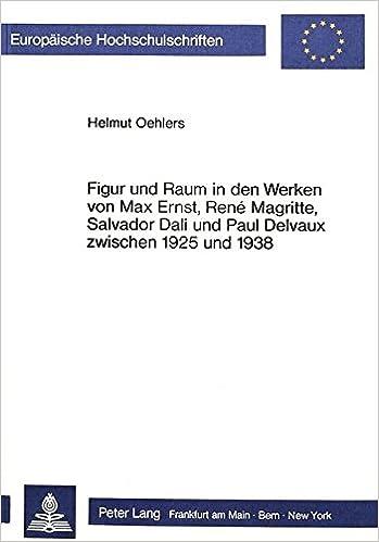 Figur Und Raum In Den Werken Von Max Ernst Rene Magritte Salvador