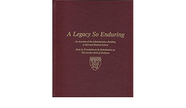 A Legacy So Enduring - An Account of the Administration