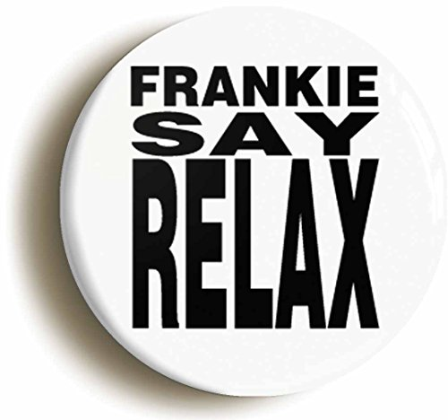 Says Relax Frankie Costume (Frankie Say Relax Retro Eighties Button Pin (Size 1inch Diameter))
