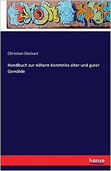 Handbuch zur nähern Kenntniss alter und guter Gemälde