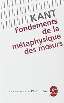 Fondements de la métaphysique des moeurs par Kant