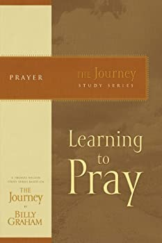 Learning to Pray: The Journey Study Series 1418517674 Book Cover
