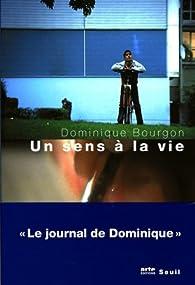Un sens à la vie par Dominique Bourgon