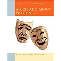 Much Ado About Nothing: Oxford School Shakespeare