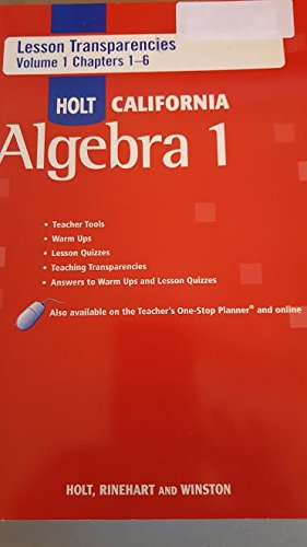 Holt Algebra 1 California: Lesson Transparencies Volume 1 Chapters 1-6 with Answers Algebra 1