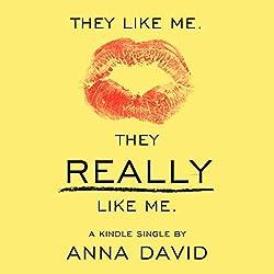 They Like Me. They Really like Me.